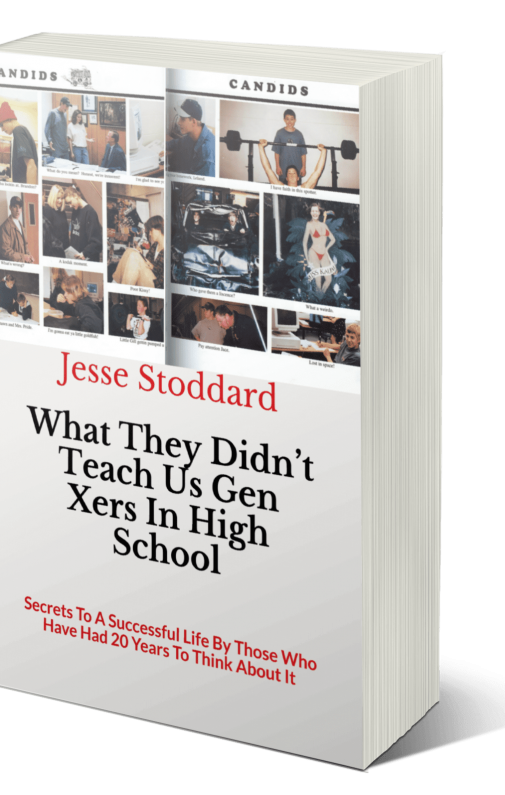 What They Didn't Teach Us Gen Xers In High School: Secrets To A Successful Life By Those Who Have Had 20 Years To Think About It